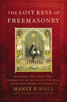 The Lost Keys of Freemasonry, Paperback / softback Book
