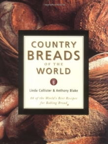 Country Breads of the World : Eighty-Eight of the World's Best Recipes for Baking Bread, Hardback Book