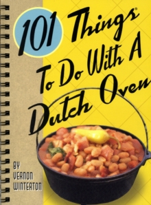 101 Things to Do with a Dutch Oven, Board book Book