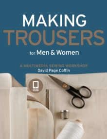 Making Trousers for Men & Women : A Multimedia Sewing Workshop, Paperback Book