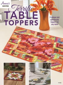 Terrific Table Toppers : 9 Unique and Spectacular Toppers for Any Table, Paperback / softback Book