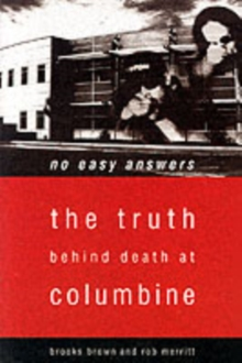No Easy Answers : The Truth Behind Death at Columbine, Paperback Book