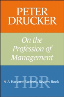 Peter Drucker on the Profession of Management, Paperback / softback Book