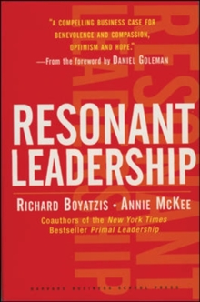 Resonant Leadership : Renewing Yourself and Connecting with Others Through Mindfulness, Hope and CompassionCompassion, Hardback Book