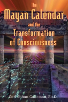 The Mayan Calendar and the Transformation of Consciousness, Paperback Book