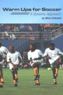 Warm Ups for Soccer : A Dynamic Approach, Paperback Book