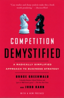 Competition Demystified : A Radically Simplified Approach to Business Strategy, Paperback Book