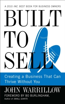 Built to Sell : Creating a Business That Can Thrive Without You, Hardback Book