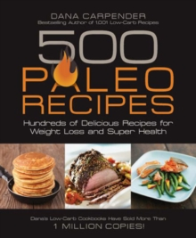 500 Paleo Recipes : Hundreds of Delicious Recipes for Weight Loss and Super Health, Paperback Book