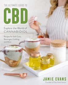 The Ultimate Guide to CBD : Explore The World of Cannabidiol, Paperback / softback Book