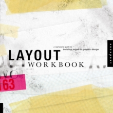 Layout Workbook : A Real-world Guide to Building Pages in Graphic Design, Paperback Book