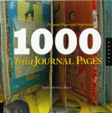 1,000 Artist Journal Pages : Personal Pages and Inspirations, Paperback Book
