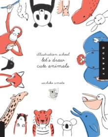 Illustration School: Let's Draw Cute Animals, Paperback Book