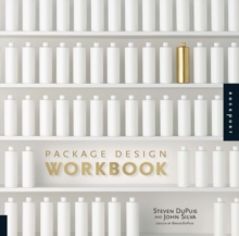 Package Design Workbook : The Art and Science of Successful Packaging, Paperback / softback Book