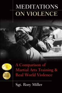 Meditations on Violence : A Comparison of Martial Arts Training & Real World Violence, Paperback Book