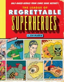 The League Of Regrettable Superheroes, Hardback Book