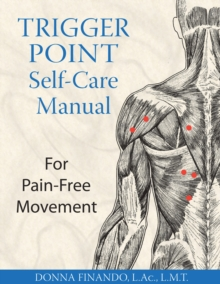 Trigger Point Self-Care Manual : For Pain-Free Movement, Paperback Book