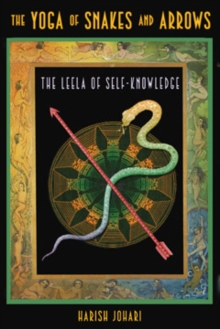 The Yoga of Snakes and Ladders : The Leela of Self-Knowledge, Paperback / softback Book
