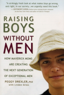 Raising Boys without Men, Paperback Book