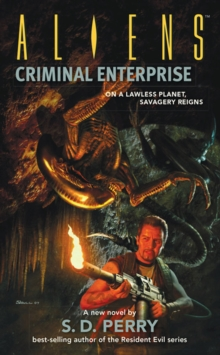 Aliens Volume 5: Criminal Enterprise, Paperback Book