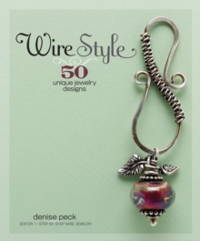 Wire Style : 50 Unique Jewelry Designs, Paperback Book