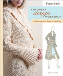 Knitwear Design Workshop : A Comprehensive Guide to Handknits, Paperback Book