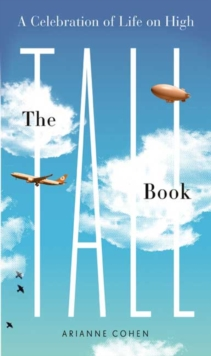 The Tall Book : A Celebration of Life from on High, Hardback Book
