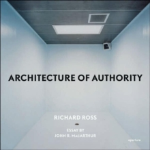 Richard Ross: Architecture of Authority, Hardback Book