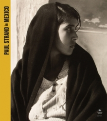 Paul Strand in Mexico, Hardback Book