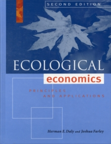 Ecological Economics, Second Edition : Principles and Applications, Hardback Book