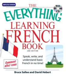 The Everything Learning French : Speak, write, and understand basic French in no time!, Paperback Book
