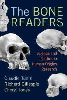The Bone Readers : Science and Politics in Human Origins Research