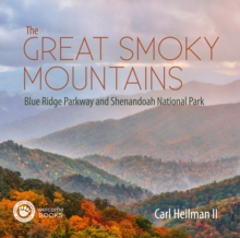 The Great Smoky Mountains : Blue Ridge Parkway and Shenandoah National Park, Hardback Book