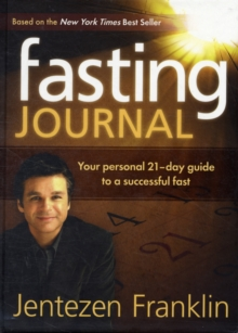 Fasting Journal : Your Personal 21-Day Guide to a Successful Fast, Hardback Book
