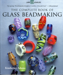 The Complete Book of Glass Beadmaking, Paperback Book