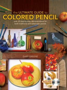 The Ultimate Guide to Colored Pencil, Hardback Book