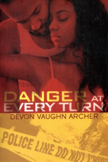 Danger At Every Turn, Paperback / softback Book