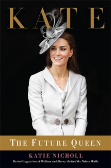 Kate : The Future Queen, Paperback Book