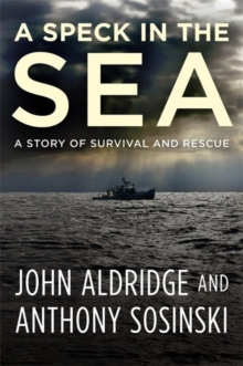 A Speck in the Sea : A Story of Survival and Rescue, Hardback Book