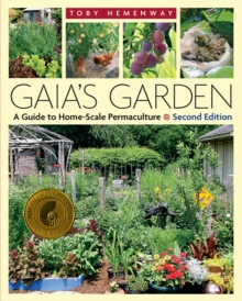 Gaia's Garden : A Guide to Home-Scale Permaculture, Paperback Book