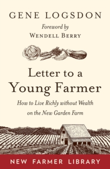 Letter to a Young Farmer : How to Live Richly without Wealth on the New Garden Farm, Paperback / softback Book