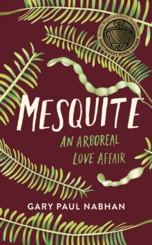 Mesquite : An Arboreal Love Affair, Paperback / softback Book