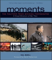 Moments : The Pulitzer Prize-winning Photographs, Hardback Book