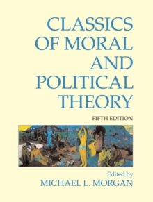 Classics of Moral and Political Theory : 5th Edition, Paperback Book