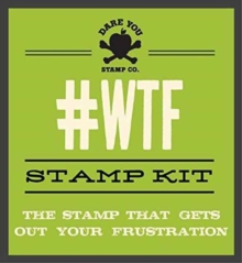 #Wtf Stamp Kit : The Stamp That Gets Out Your Frustration, Kit Book