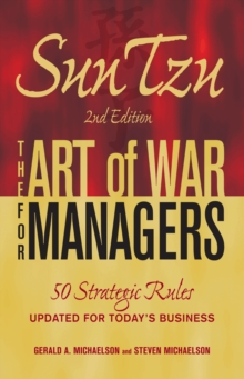 Sun Tzu - The Art of War for Managers : 50 Strategic Rules Updated for Today's Business, Paperback Book
