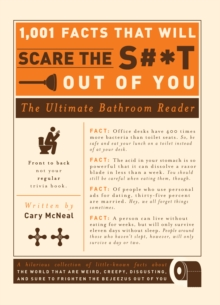 1,001 Facts that Will Scare the S#*t Out of You : The Ultimate Bathroom Reader, Paperback Book