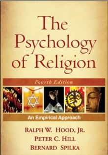The Psychology of Religion, Fourth Edition : An Empirical Approach, Hardback Book