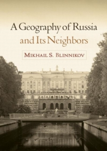 A Geography of Russia and Its Neighbors, Paperback / softback Book