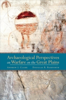 Archaeological Perspectives on Warfare on the Great Plains, Hardback Book